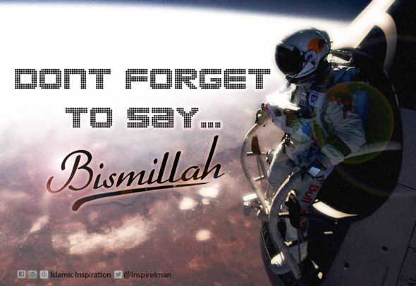 Bismillah makes everything better.